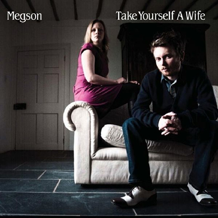 take yourself a wife
