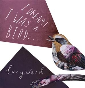 i-dreamt-i-was-a-bird-lucy-ward