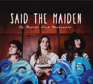 of-maids-and-mariners-ep-said-the-maiden